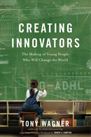 Creating Innovators by Tony Wagner: A Short Review